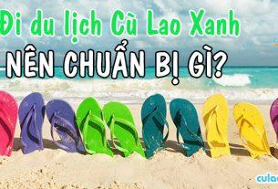 Đi du lịch Cù Lao Xanh nên chuẩn bị gì?